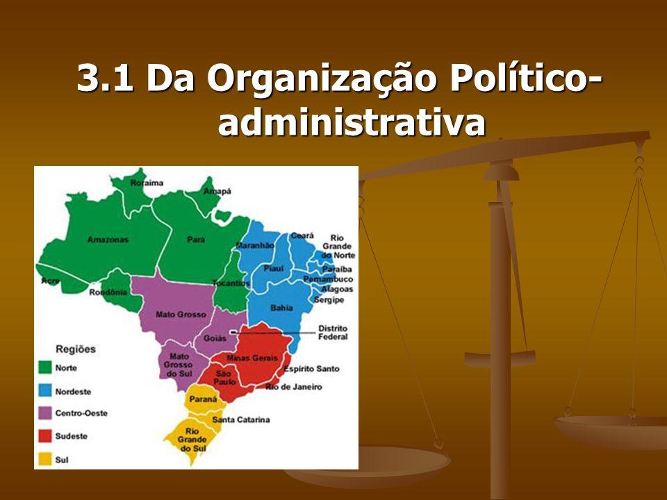 3.1 Da Organização Político-administrativa