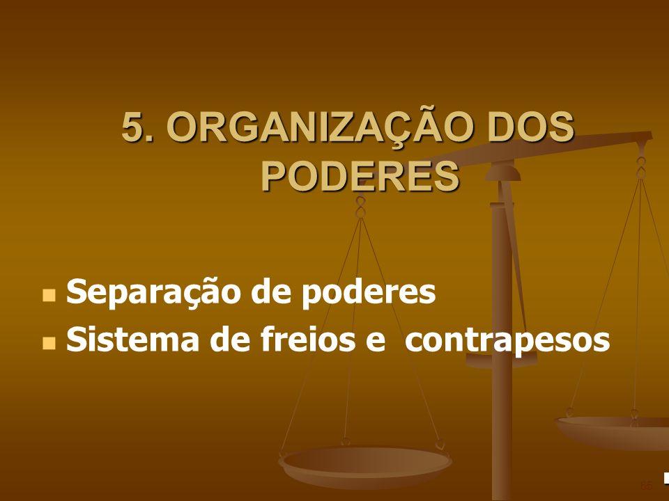 5. ORGANIZAÇÃO DOS PODERES