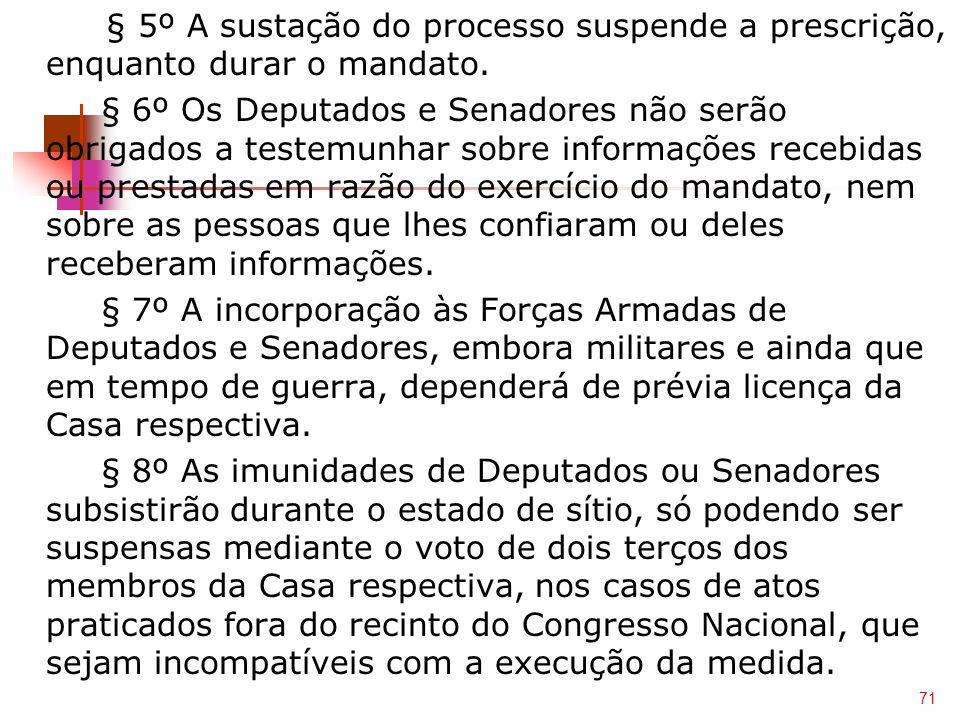 § 5º A sustação do processo suspende a prescrição, enquanto durar o mandato.