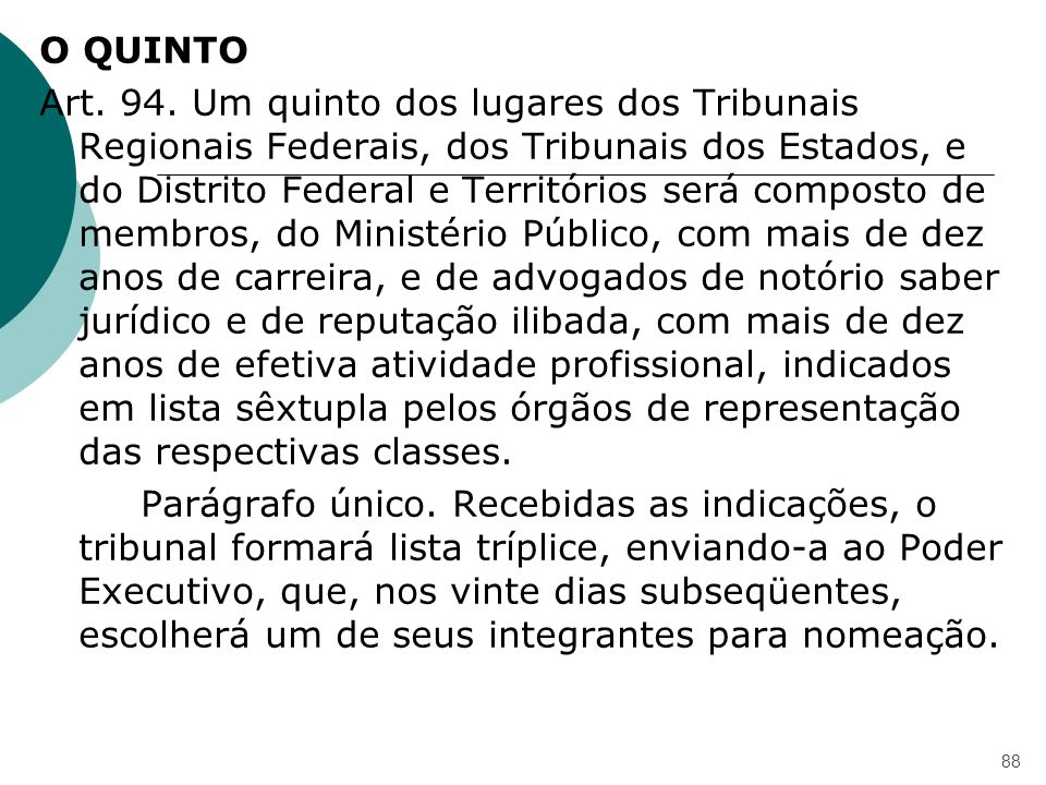 O QUINTO Art. 94.