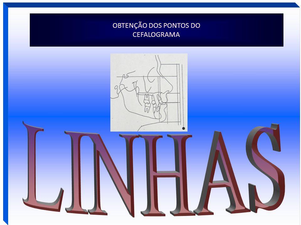 OBTENÇÃO DOS PONTOS DO CEFALOGRAMA LINHAS
