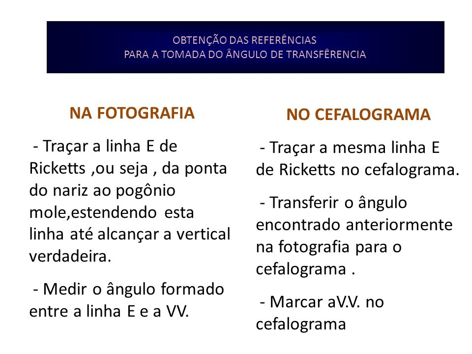 NA FOTOGRAFIA NO CEFALOGRAMA