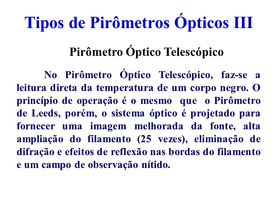 Tipos de Pirômetros Ópticos III