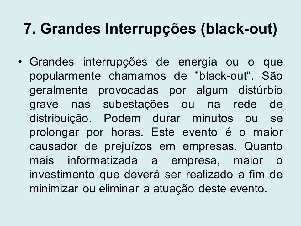 7. Grandes Interrupções (black-out)