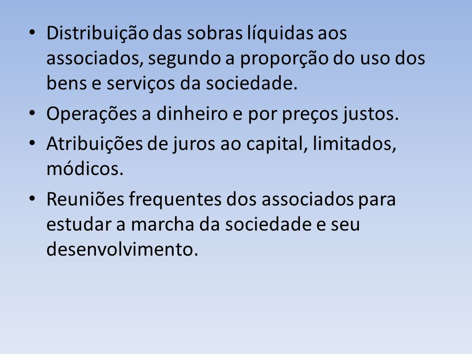 Distribuição das sobras líquidas aos associados, segundo a proporção do uso dos bens e serviços da sociedade.