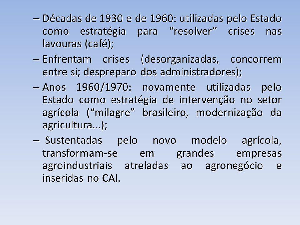 Décadas de 1930 e de 1960: utilizadas pelo Estado como estratégia para resolver crises nas lavouras (café);