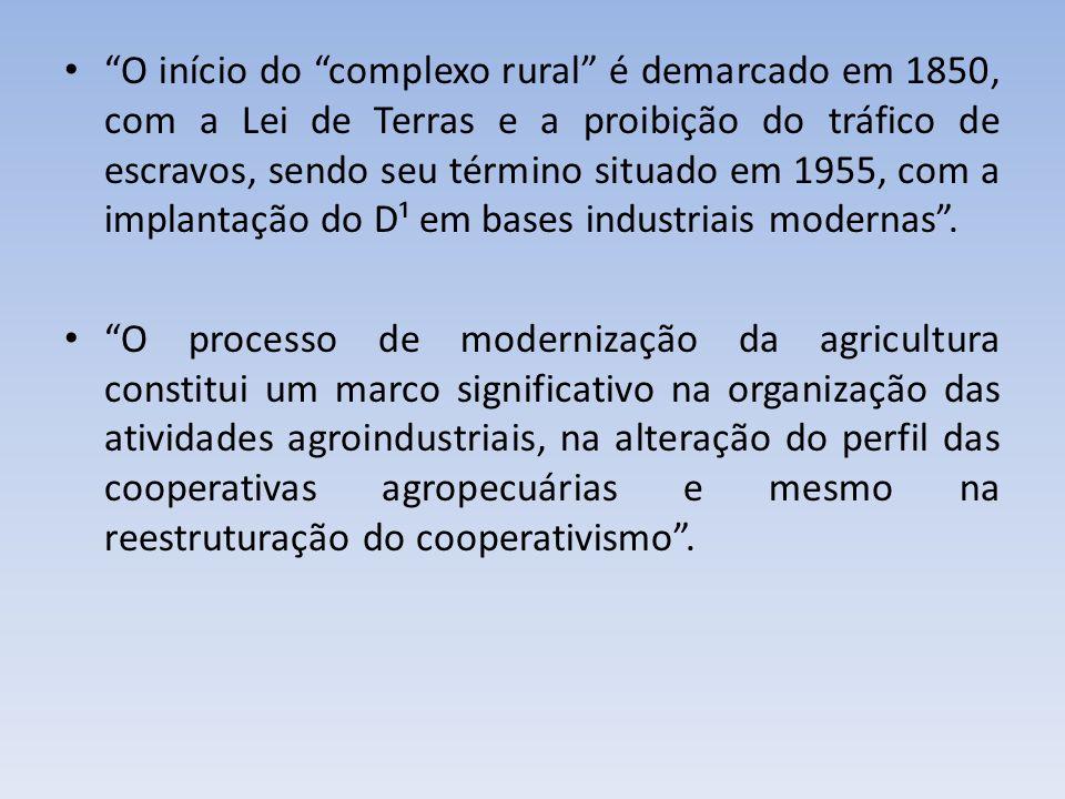 O início do complexo rural é demarcado em 1850, com a Lei de Terras e a proibição do tráfico de escravos, sendo seu término situado em 1955, com a implantação do D¹ em bases industriais modernas .