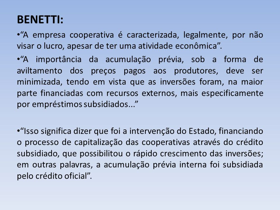 BENETTI: A empresa cooperativa é caracterizada, legalmente, por não visar o lucro, apesar de ter uma atividade econômica .