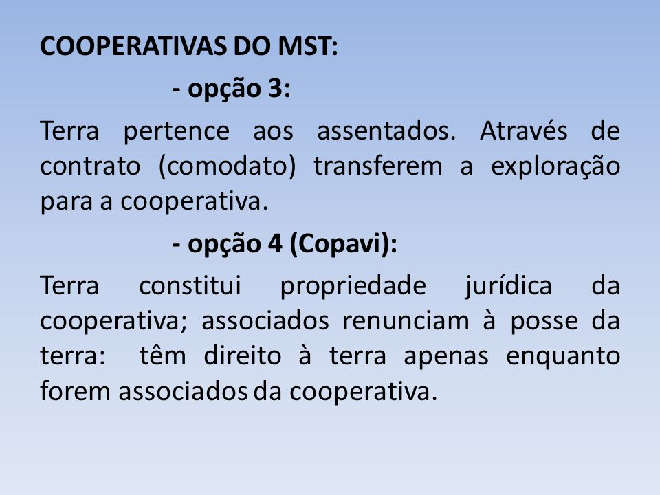 COOPERATIVAS DO MST: - opção 3: Terra pertence aos assentados