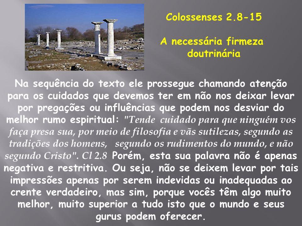 Colossenses 2.8-15 A necessária firmeza. doutrinária.