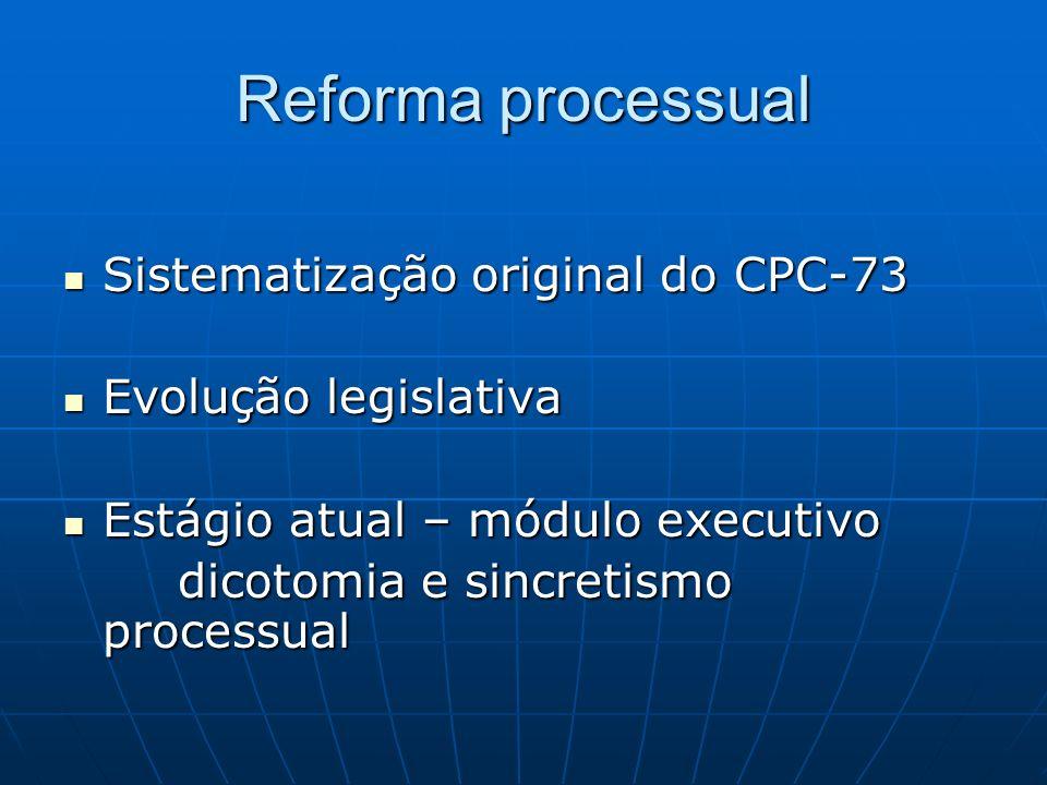 Reforma processual Sistematização original do CPC-73