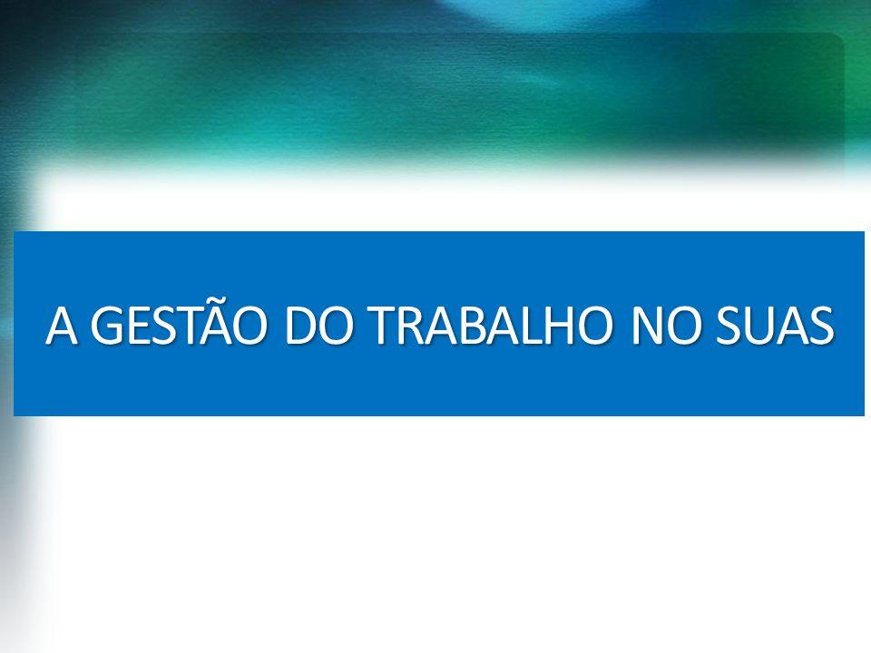 A GESTÃO DO TRABALHO NO SUAS