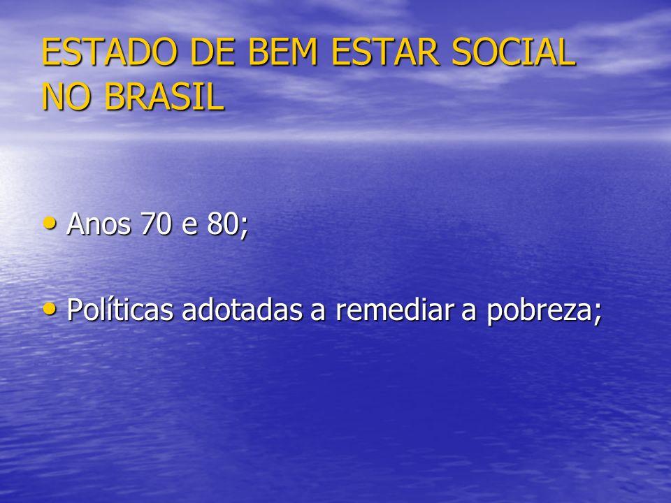 ESTADO DE BEM ESTAR SOCIAL NO BRASIL