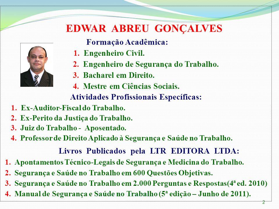 EDWAR ABREU GONÇALVES Formação Acadêmica: 1. Engenheiro Civil.