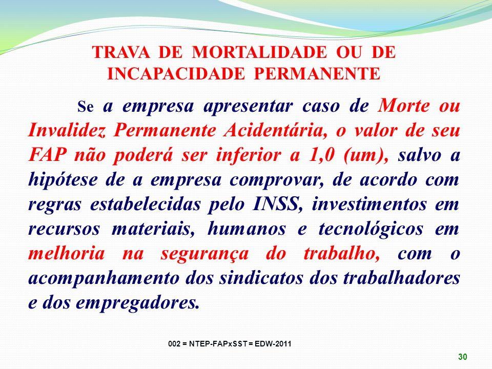 TRAVA DE MORTALIDADE OU DE INCAPACIDADE PERMANENTE