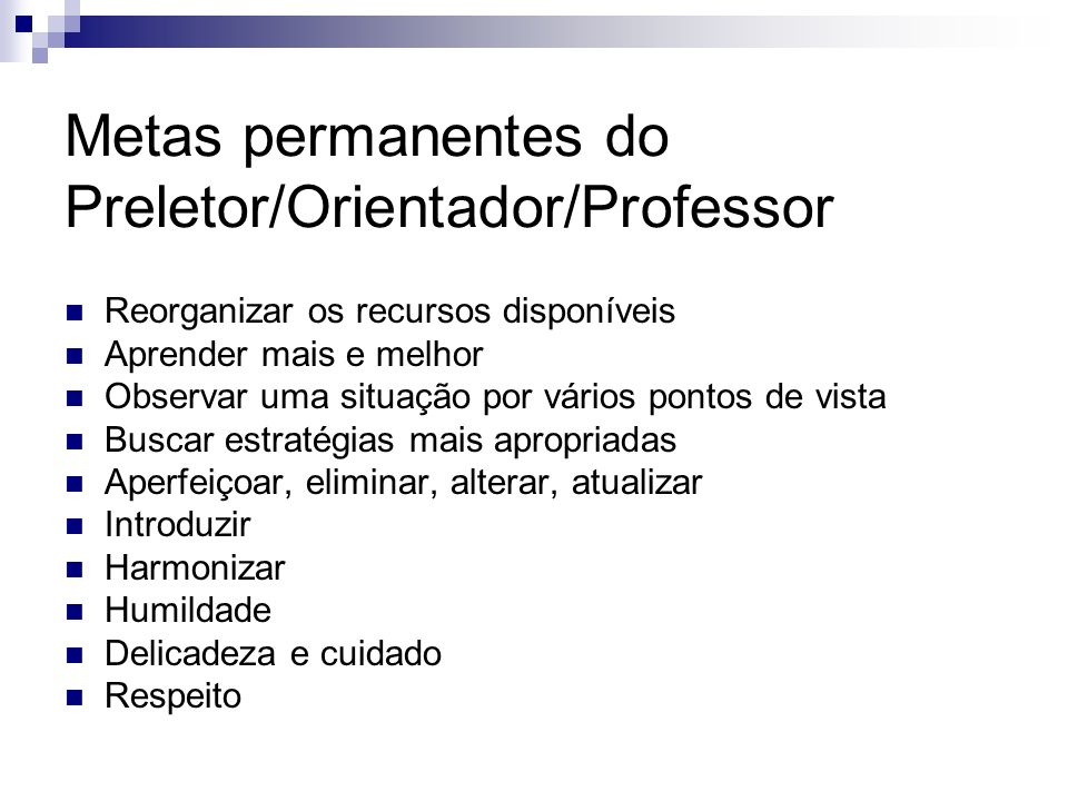 Metas permanentes do Preletor/Orientador/Professor