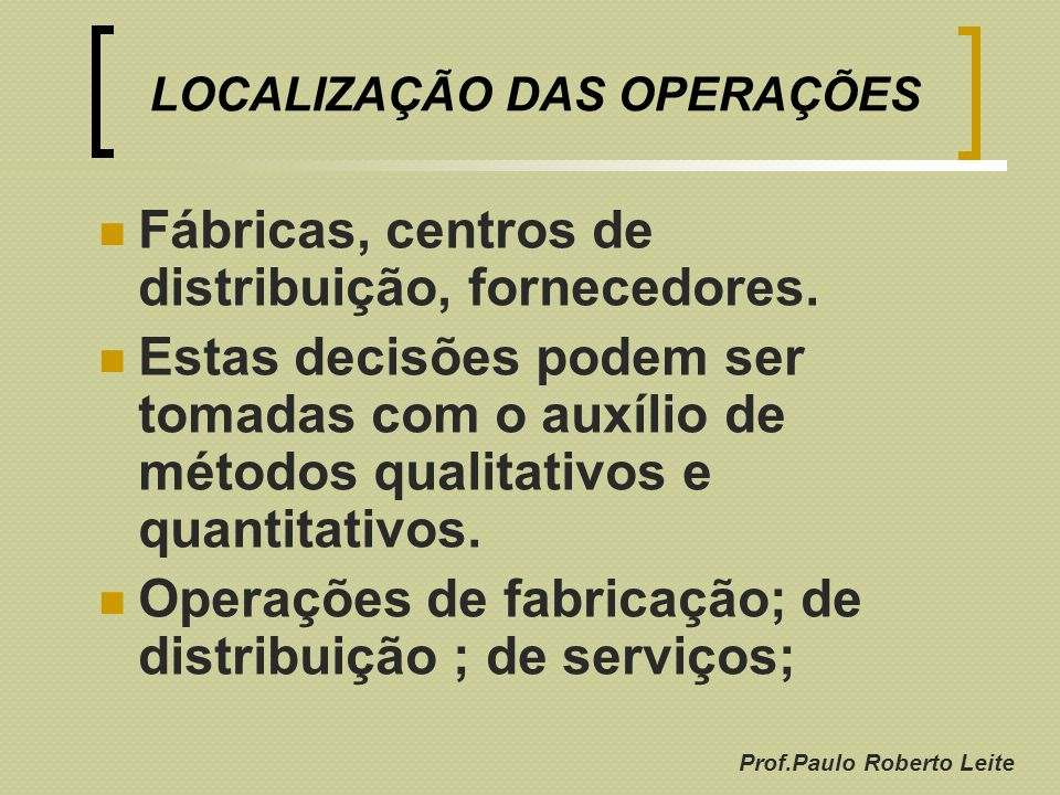 LOCALIZAÇÃO DAS OPERAÇÕES