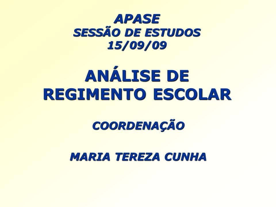 APASE SESSÃO DE ESTUDOS 15/09/09 ANÁLISE DE REGIMENTO ESCOLAR
