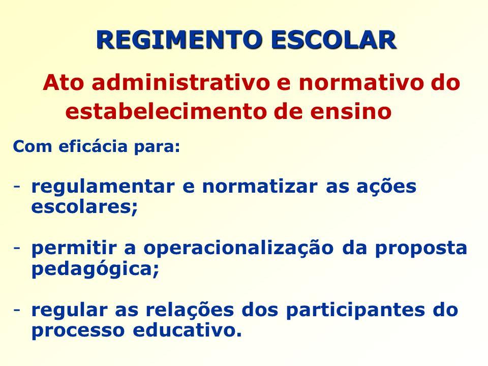 REGIMENTO ESCOLAR Ato administrativo e normativo do