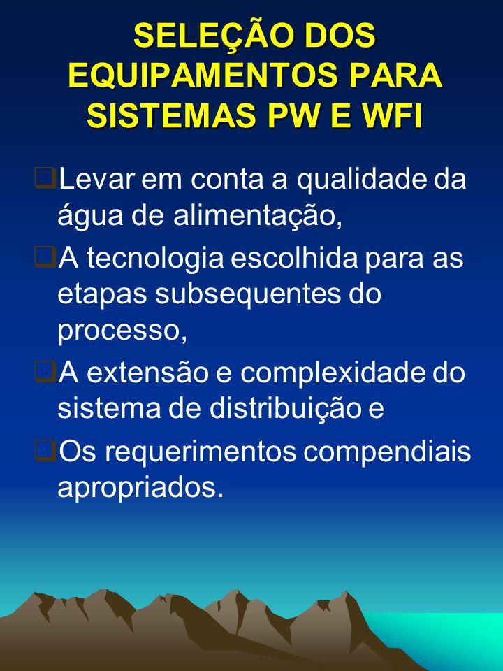 SELEÇÃO DOS EQUIPAMENTOS PARA SISTEMAS PW E WFI
