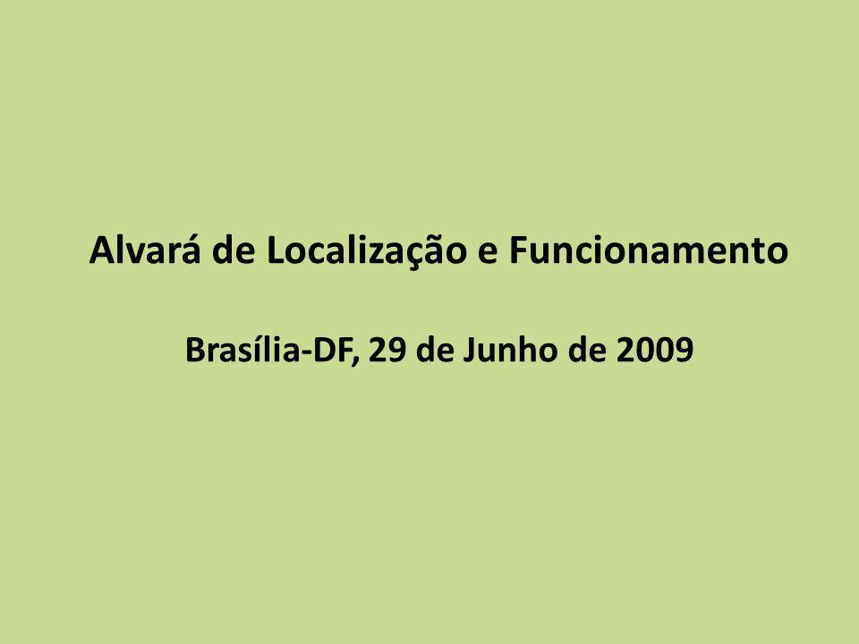 Alvará de Localização e Funcionamento Brasília-DF, 29 de Junho de 2009