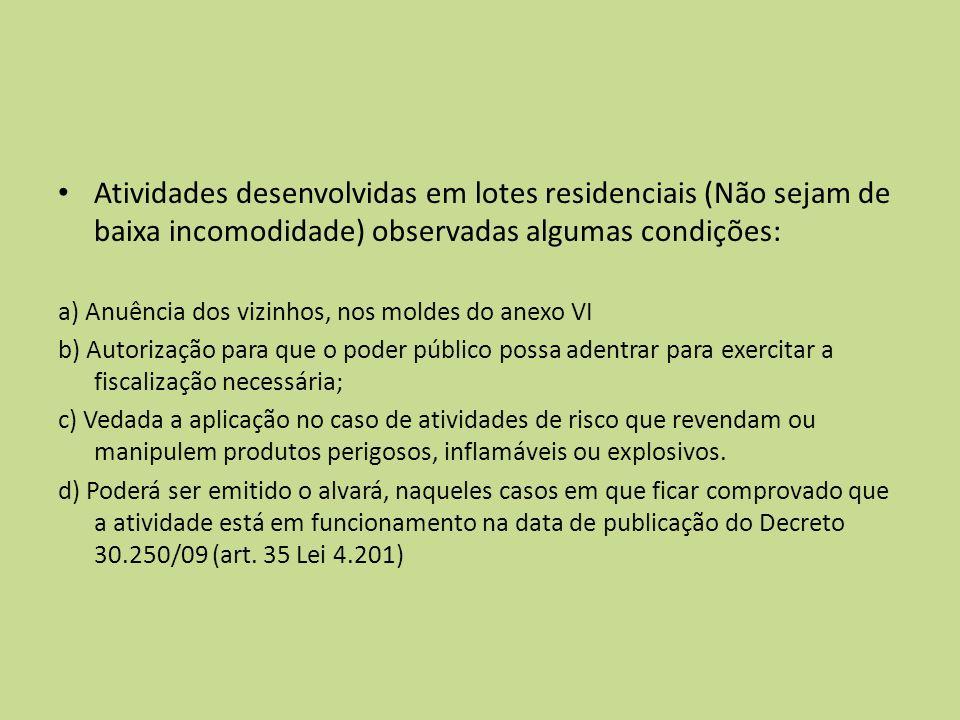 Atividades desenvolvidas em lotes residenciais (Não sejam de baixa incomodidade) observadas algumas condições: