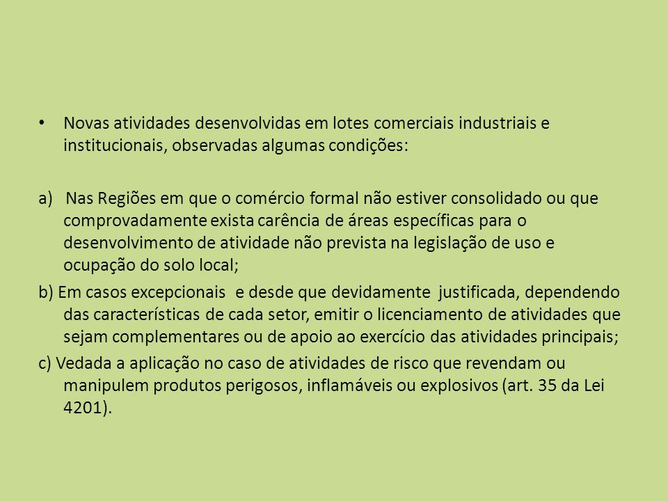 Novas atividades desenvolvidas em lotes comerciais industriais e institucionais, observadas algumas condições: