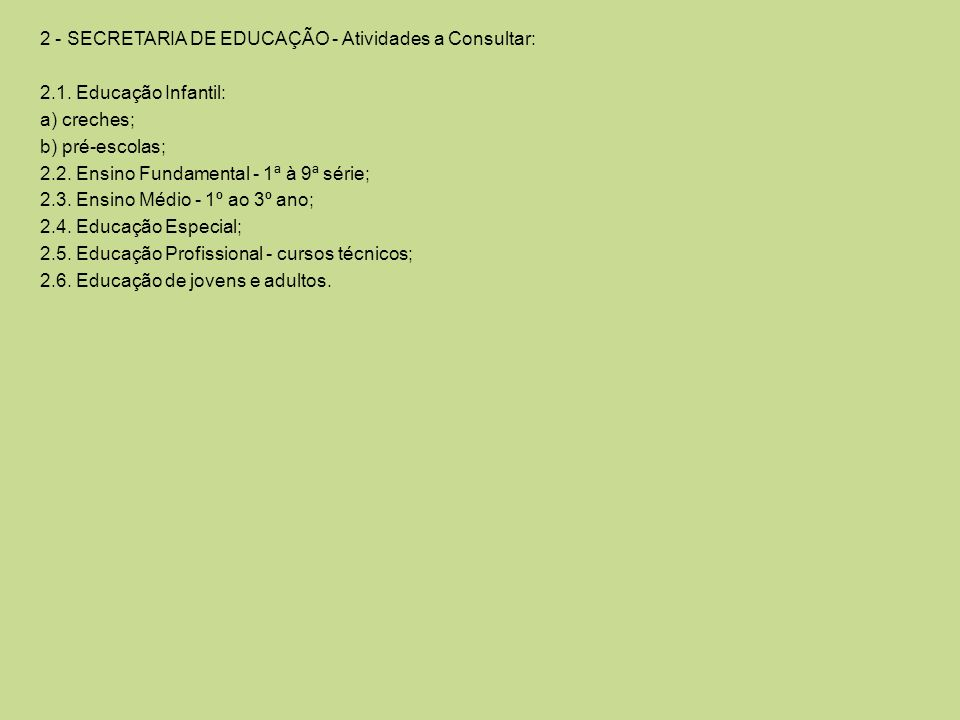 2 - SECRETARIA DE EDUCAÇÃO - Atividades a Consultar: 2. 1