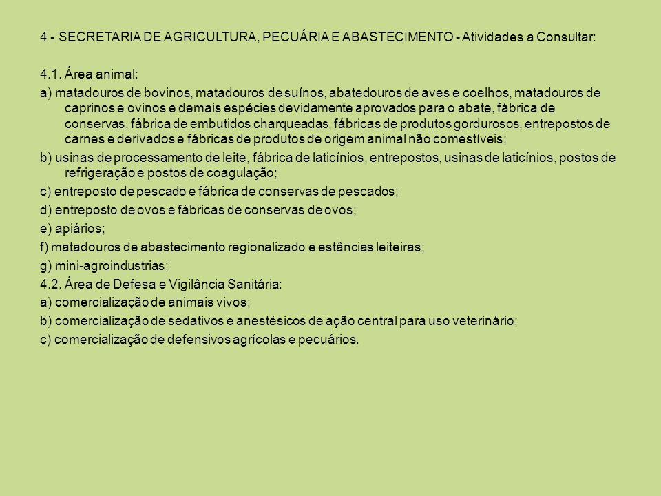 4 - SECRETARIA DE AGRICULTURA, PECUÁRIA E ABASTECIMENTO - Atividades a Consultar: 4.1.