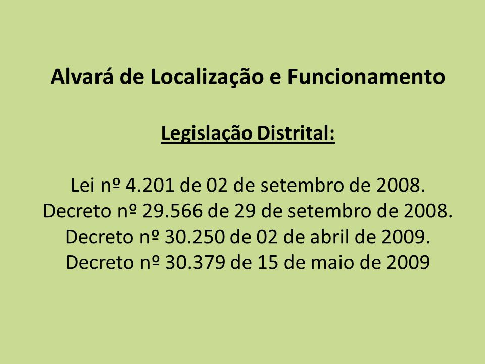 Alvará de Localização e Funcionamento Legislação Distrital: Lei nº 4