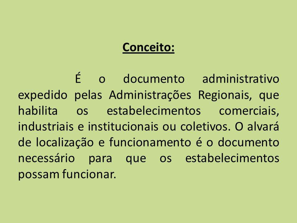 Conceito: É o documento administrativo expedido pelas Administrações Regionais, que habilita os estabelecimentos comerciais, industriais e institucionais ou coletivos.