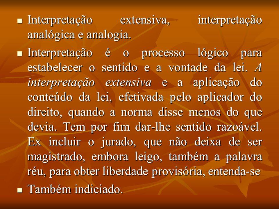 Interpretação extensiva, interpretação analógica e analogia.