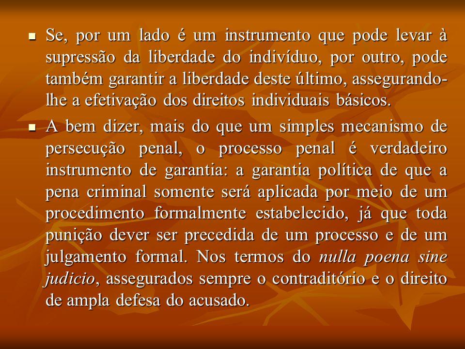 Se, por um lado é um instrumento que pode levar à supressão da liberdade do indivíduo, por outro, pode também garantir a liberdade deste último, assegurando-lhe a efetivação dos direitos individuais básicos.