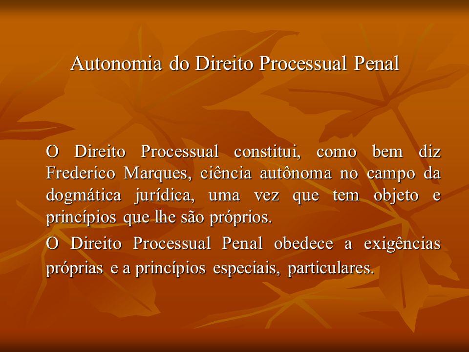 Autonomia do Direito Processual Penal