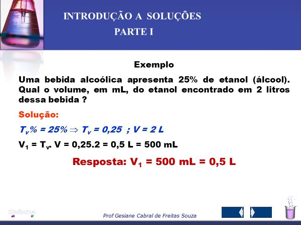 Resposta: V1 = 500 mL = 0,5 L Exemplo