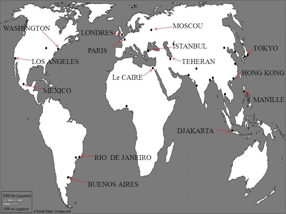 MOSCOU WASHINGTON. LONDRES. ISTANBUL. TOKYO. PARIS. LOS ANGELES. TEHERAN. HONG KONG. Le CAIRE.