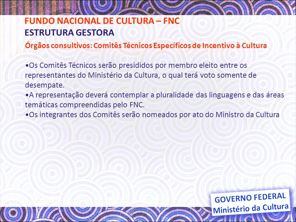 FUNDO NACIONAL DE CULTURA – FNC ESTRUTURA GESTORA