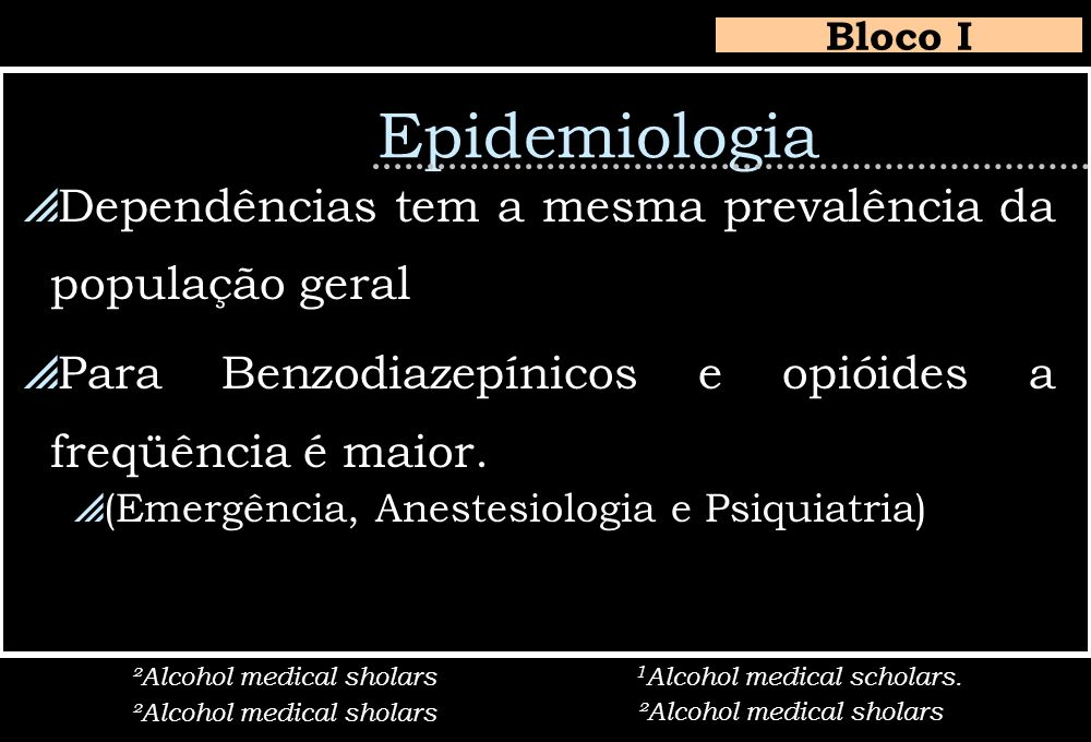 Epidemiologia Dependências tem a mesma prevalência da população geral
