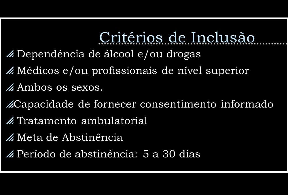 Critérios de Inclusão Dependência de álcool e/ou drogas