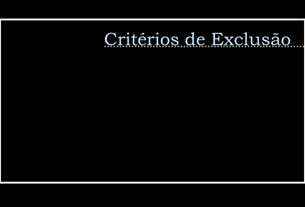 Critérios de Exclusão