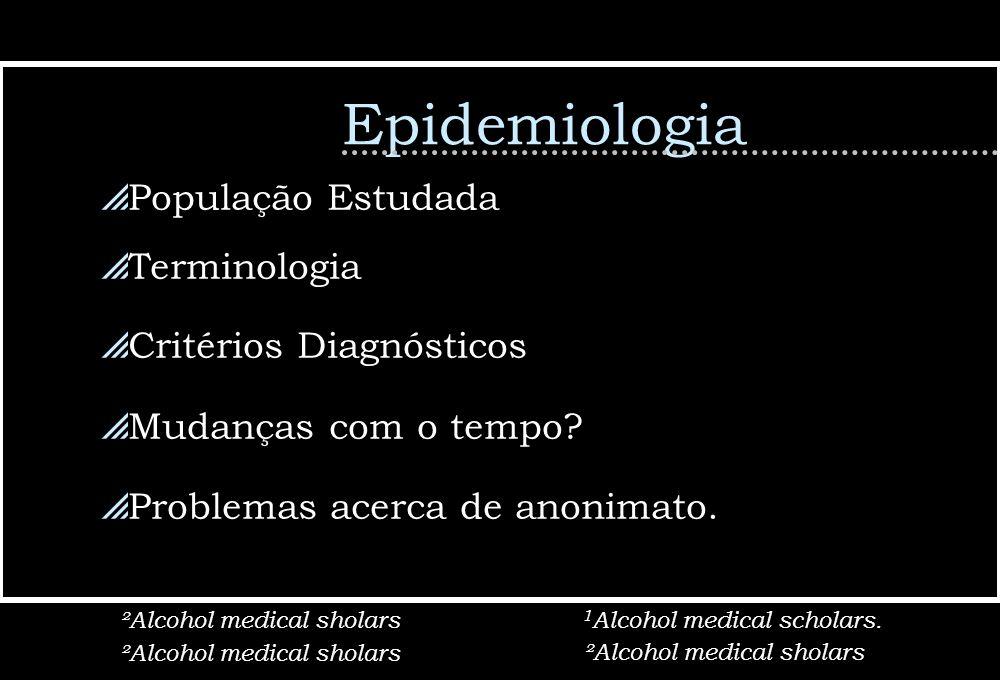 Epidemiologia População Estudada Terminologia Critérios Diagnósticos