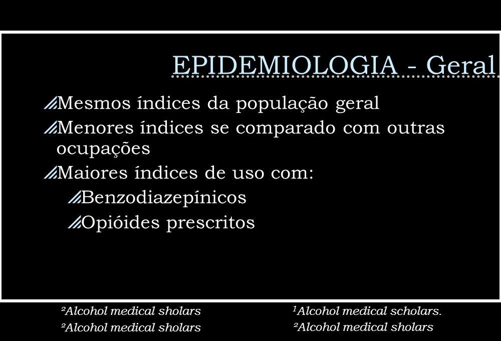 EPIDEMIOLOGIA - Geral Mesmos índices da população geral