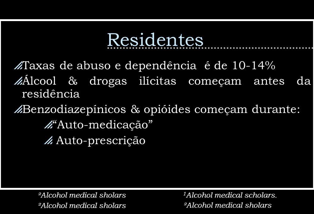 Residentes Taxas de abuso e dependência é de 10-14%