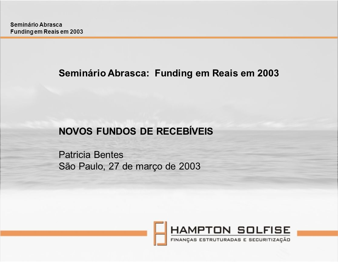 Seminário Abrasca: Funding em Reais em 2003