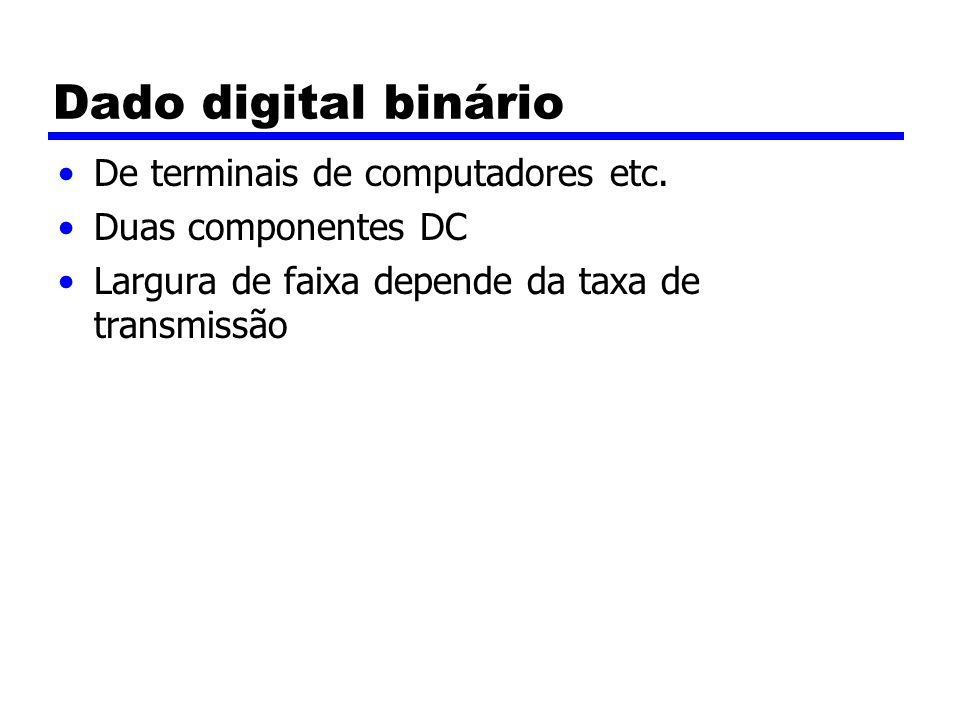 Dado digital binário De terminais de computadores etc.