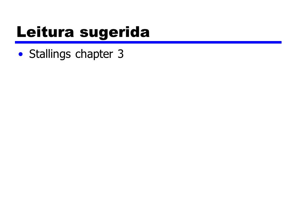 Leitura sugerida Stallings chapter 3