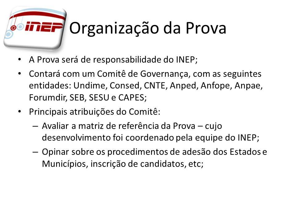 Organização da Prova A Prova será de responsabilidade do INEP;