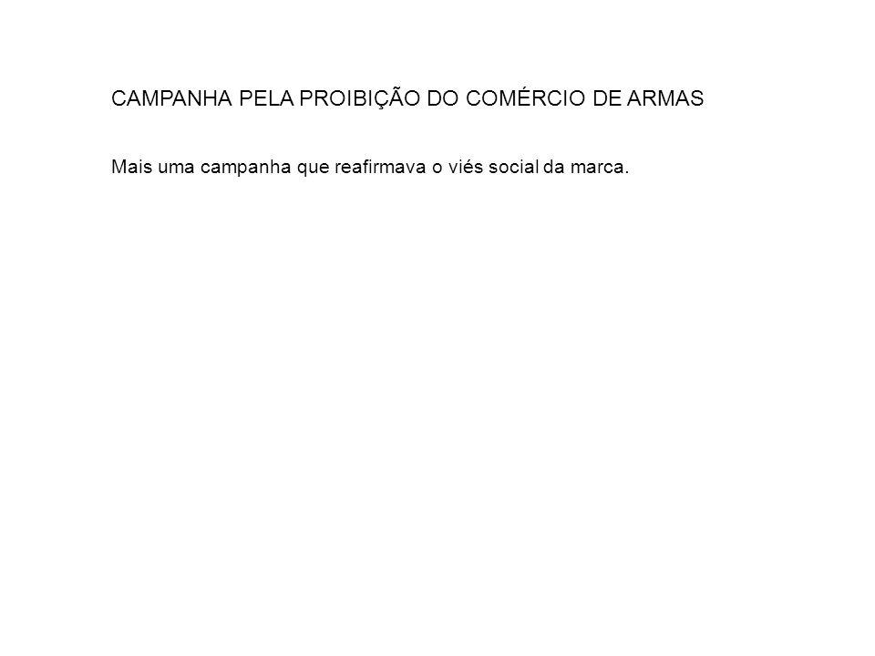 CAMPANHA PELA PROIBIÇÃO DO COMÉRCIO DE ARMAS