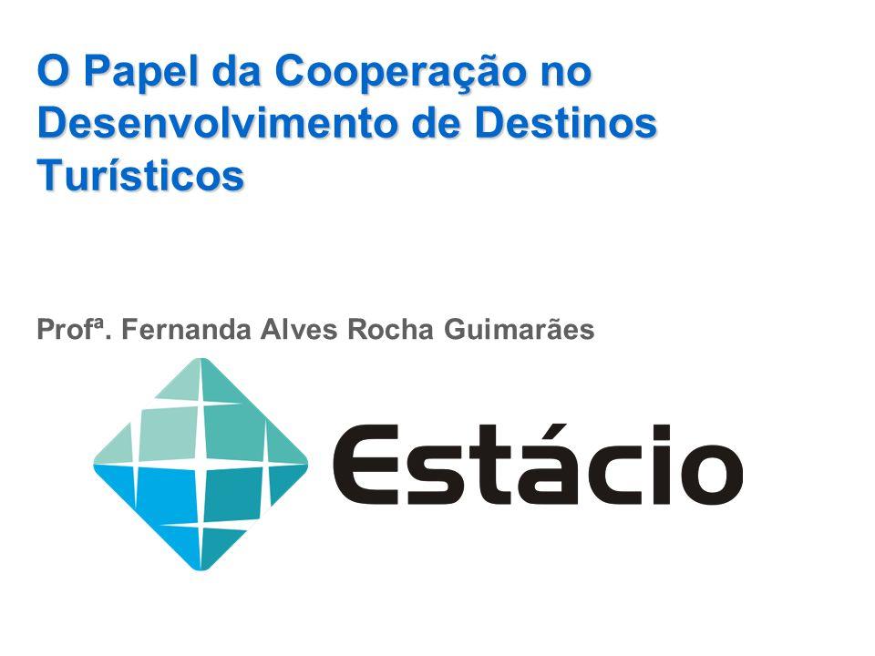 O Papel da Cooperação no Desenvolvimento de Destinos Turísticos