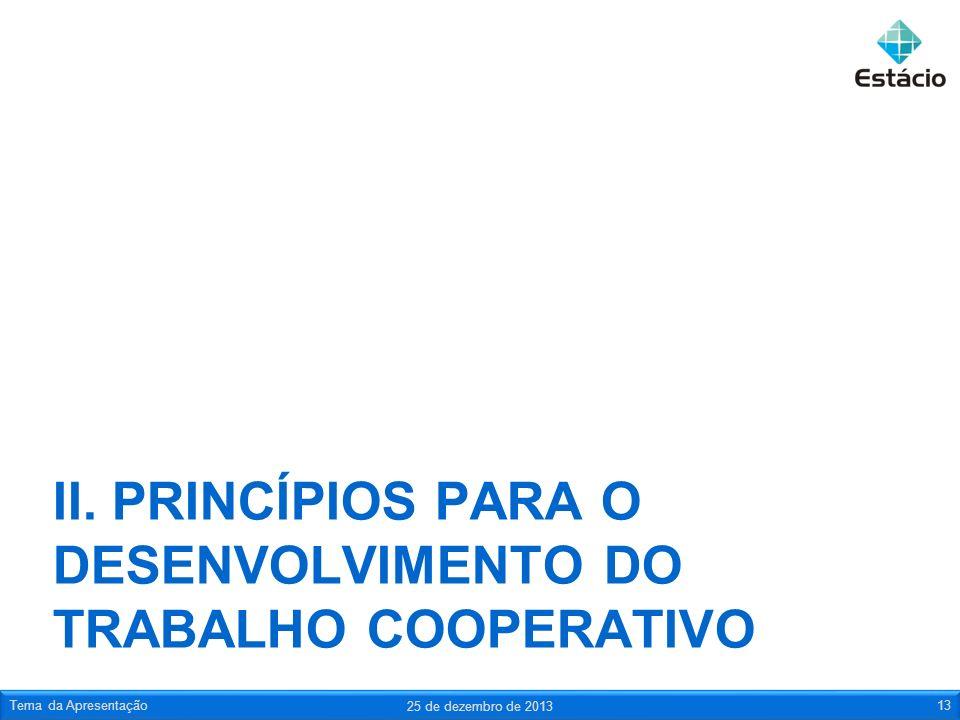 II. Princípios para o desenvolvimento do trabalho cooperativo
